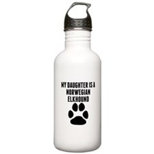 My Daughter Is A Norwegian Elkhound Water Bottle