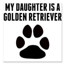 My Daughter Is A Golden Retriever Square Car Magne