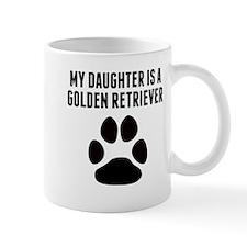 My Daughter Is A Golden Retriever Mugs