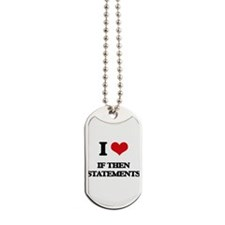 I Love If Then Statements Dog Tags