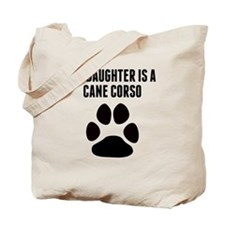 My Daughter Is A Cane Corso Tote Bag