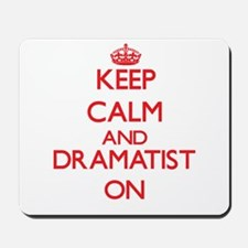 Keep Calm and Dramatist ON Mousepad