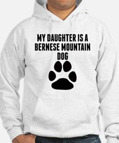 My Daughter Is A Bernese Mountain Dog Hoodie