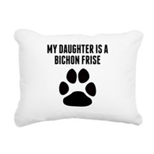 My Daughter Is A Bichon Frise Rectangular Canvas P
