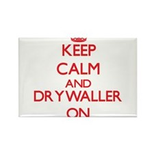 Keep Calm and Drywaller ON Magnets
