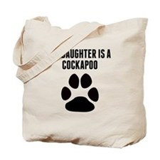 My Daughter Is A Cockapoo Tote Bag