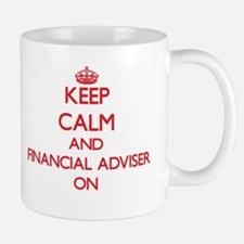 Keep Calm and Financial Adviser ON Mugs