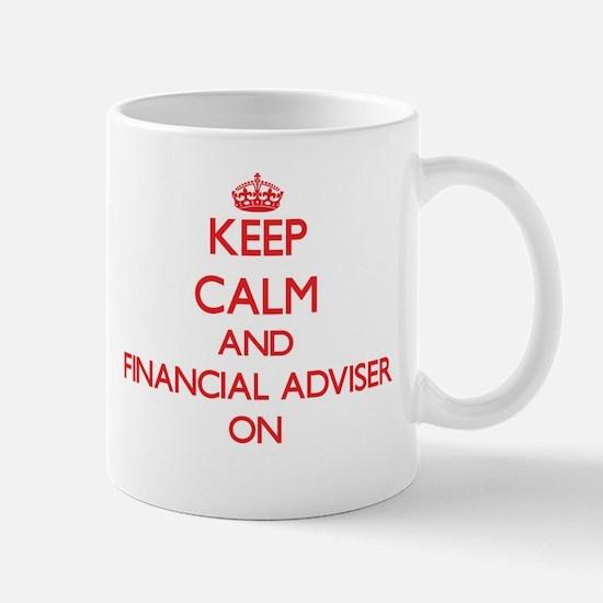 Keep Calm and Financial Adviser ON Mugs