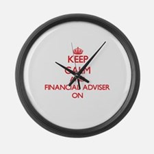 Keep Calm and Financial Adviser O Large Wall Clock