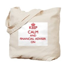 Keep Calm and Financial Adviser ON Tote Bag