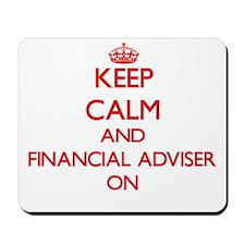 Keep Calm and Financial Adviser ON Mousepad