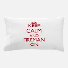 Keep Calm and Fireman ON Pillow Case