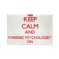 Keep Calm and Forensic Psychologist ON Magnets