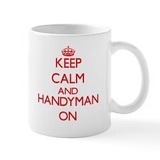 Keep Calm and Handyman ON Mugs