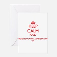 Keep Calm and Higher Education Admi Greeting Cards