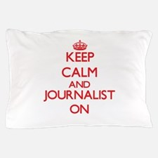 Keep Calm and Journalist ON Pillow Case