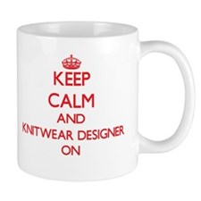Keep Calm and Knitwear Designer ON Mugs