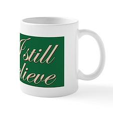 Coffee Mug. I still believe in Santa.