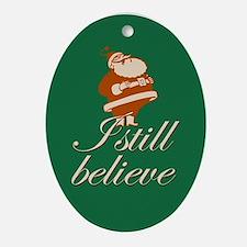 Christmas Ornament Oval. I still believe in Santa.