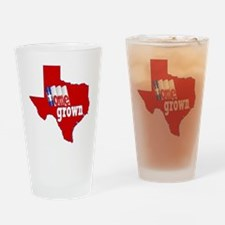 Home Grown in Texas Drinking Glass