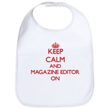 Keep Calm and Magazine Editor ON Bib