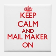 Keep Calm and Mail Maker ON Tile Coaster