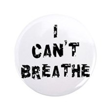 "I Can't Breathe 3.5"" Button"