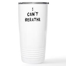I Can't Breathe Travel Mug