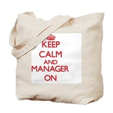 Keep Calm and Manager ON Tote Bag
