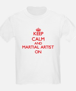 Keep Calm and Martial Artist ON T-Shirt