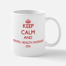Keep Calm and Mental Health Worker ON Mugs