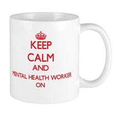Keep Calm and Mental Health Worker ON Mugs