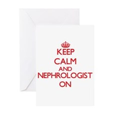 Keep Calm and Nephrologist ON Greeting Cards