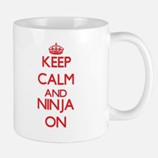 Keep Calm and Ninja ON Mugs