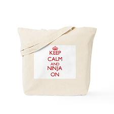 Keep Calm and Ninja ON Tote Bag