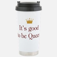 It's Good To Be Queen Stainless Steel Travel Mug