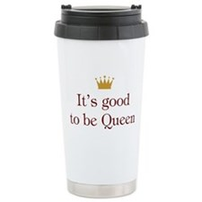 It's Good To Be Queen Travel Mug