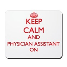 Keep Calm and Physician Assistant ON Mousepad