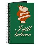 Journal. I still believe in Santa.