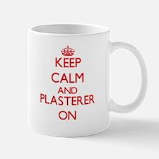 Keep Calm and Plasterer ON Mugs