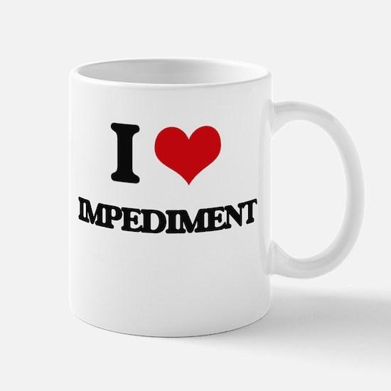 I Love Impediment Mugs