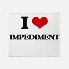 I Love Impediment Throw Blanket