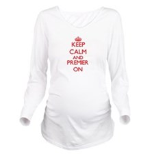 Keep Calm and Premie Long Sleeve Maternity T-Shirt