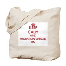 Keep Calm and Probation Officer ON Tote Bag
