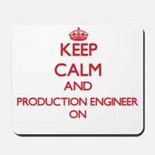 Keep Calm and Production Engineer ON Mousepad