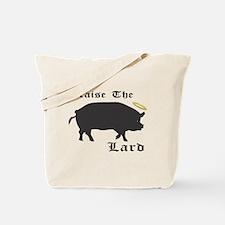 Praise the Lard funny bacon pig fat Tote Bag