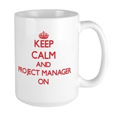 Keep Calm and Project Manager ON Mugs