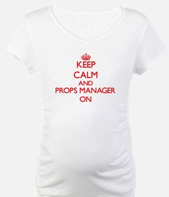 Keep Calm and Props Manager ON Shirt