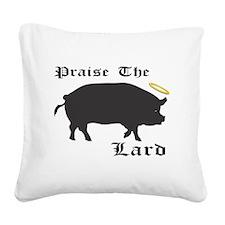 Praise the Lard funny bacon pig fat Square Canvas