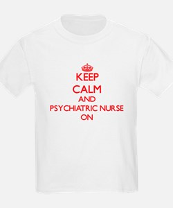 Keep Calm and Psychiatric Nurse ON T-Shirt